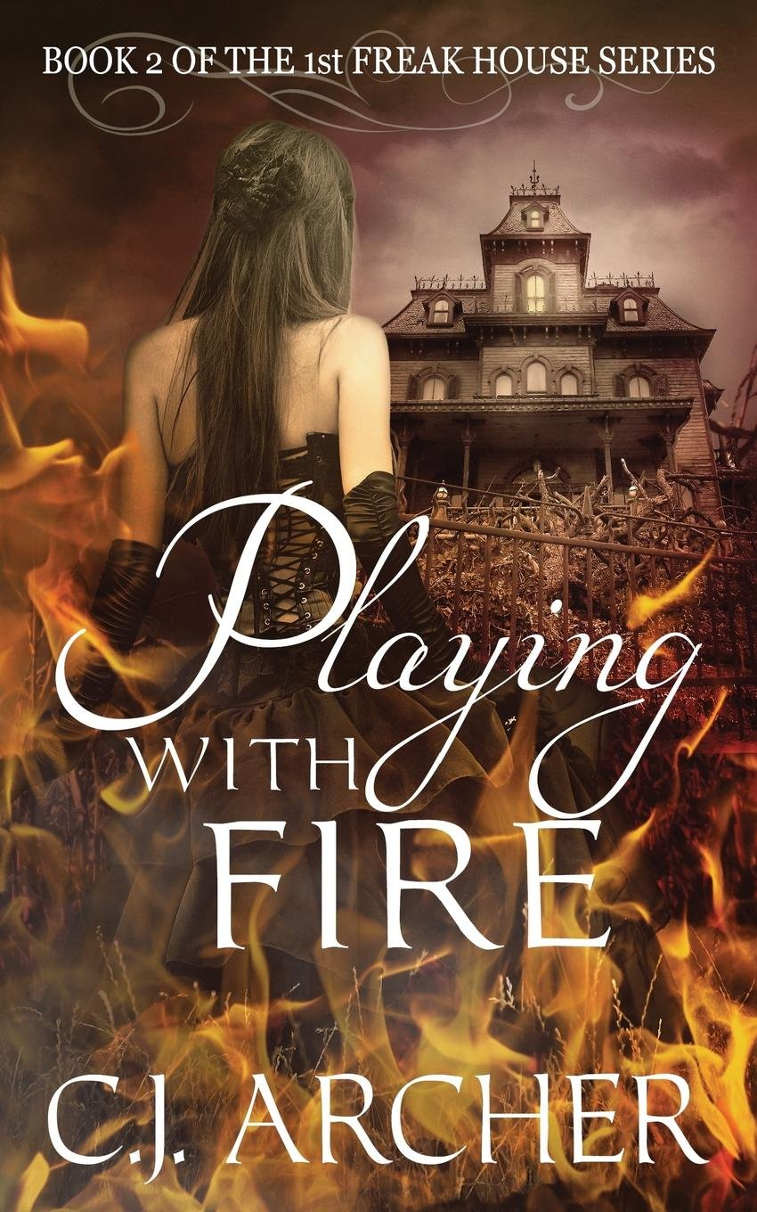 Playing With Fire: Book 2 of the 1st Freak House Trilogy (Volume 2) PDF