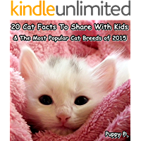 Kids Books: 20 Cat Facts To Share With Kids And The Most Popular Cat Breeds of 2015 (Cat Picture books for kids)