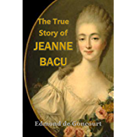 "The True Story of  Jeanne Becu,  ""a Mistress of Versailles"" (English Edition)"