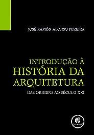 Introdução à História da Arquitetura: das Origens ao Século XXI