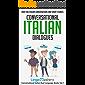 Conversational Italian Dialogues: Over 100 Italian Conversations and Short Stories (Conversational Italian Dual Language Books Book 1) (English Edition)