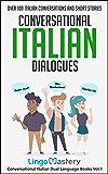 Conversational Italian Dialogues: Over 100 Italian Conversations and Short Stories (Conversational Italian Dual Language Books Vol. 1) (Italian Edition)