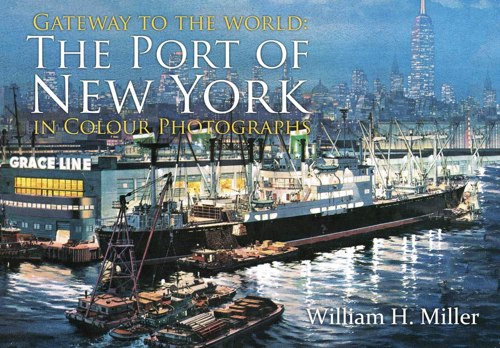 Gateway to the World: The Port of New York in Colour Photographs pdf epub