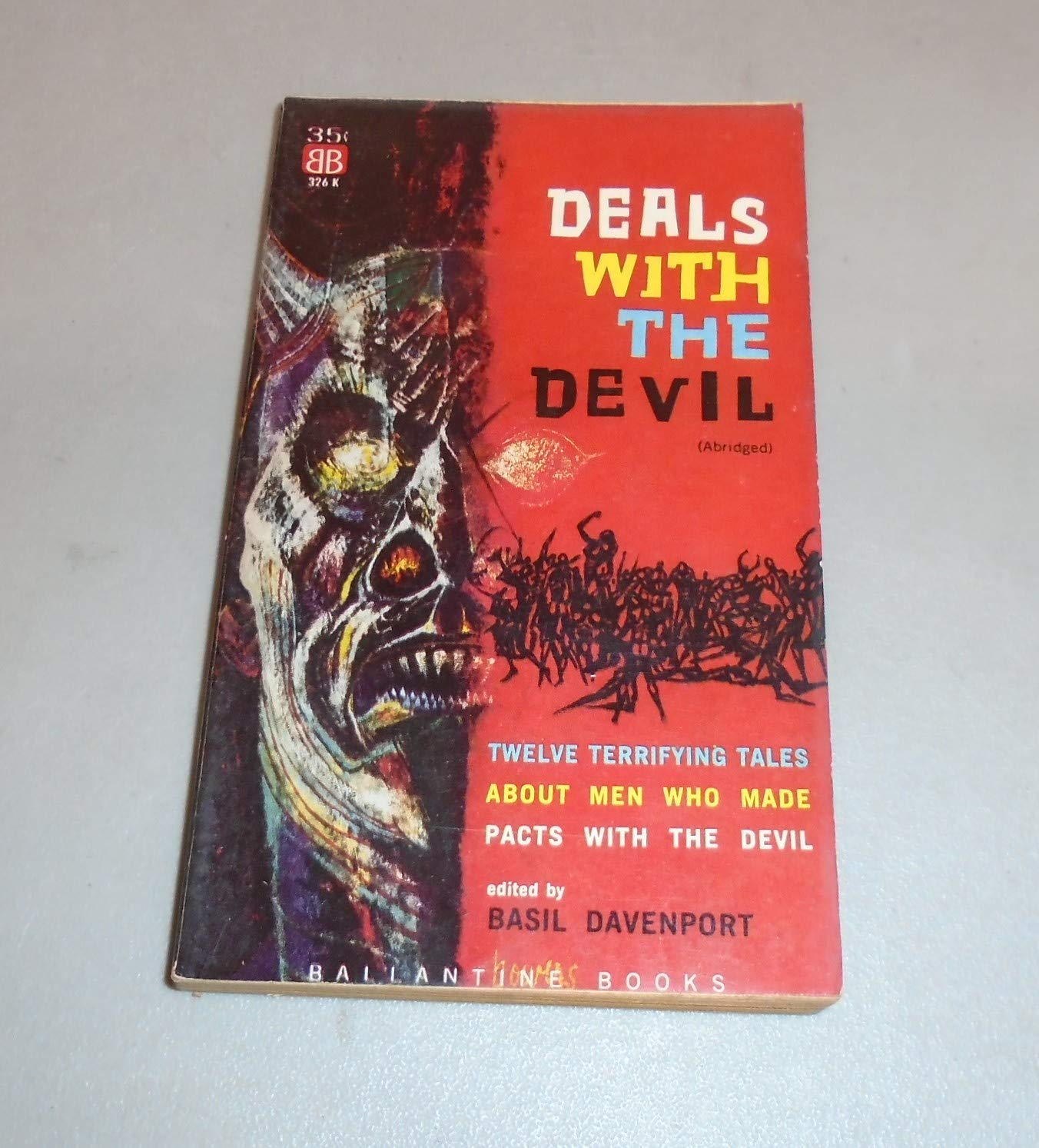 Deals With The Devil Twelve Terrifying Tales Of Men Who Made Pacts With The Devil Davenport Basil Editor J Sheidan Le Fanu Max Beerbohm Lord Dunsany Robert Amazon Com Books