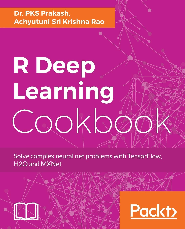R Deep Learning Cookbook