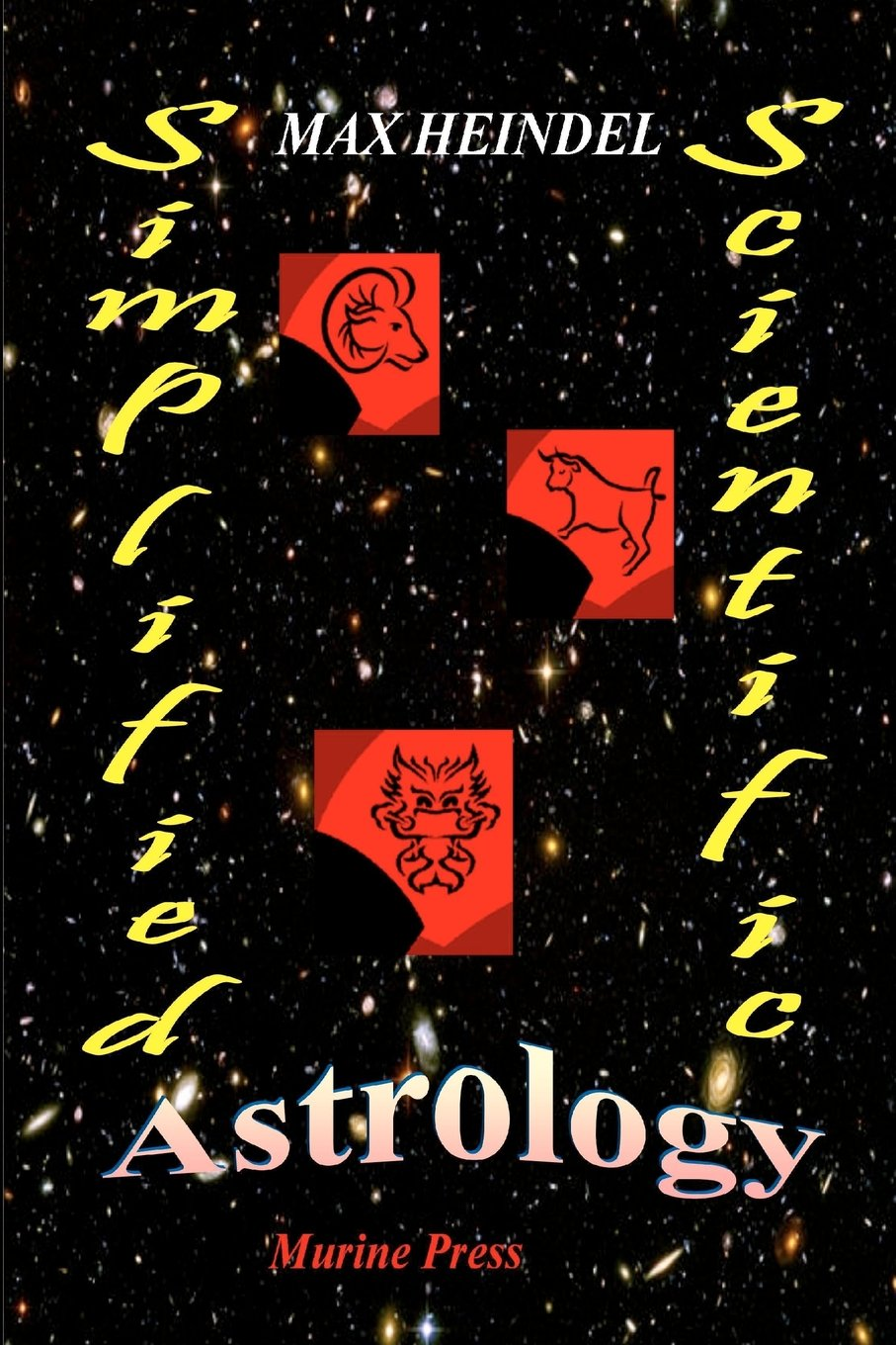 Simplified Scientific Astrology: A Complete Textbook On The Art Of Erecting A Horoscope pdf