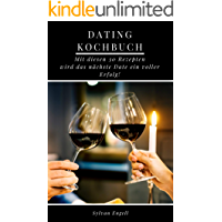 Dating Kochbuch: Mit diesen 30 Rezepten wird das nächste Date ein voller Erfolg!
