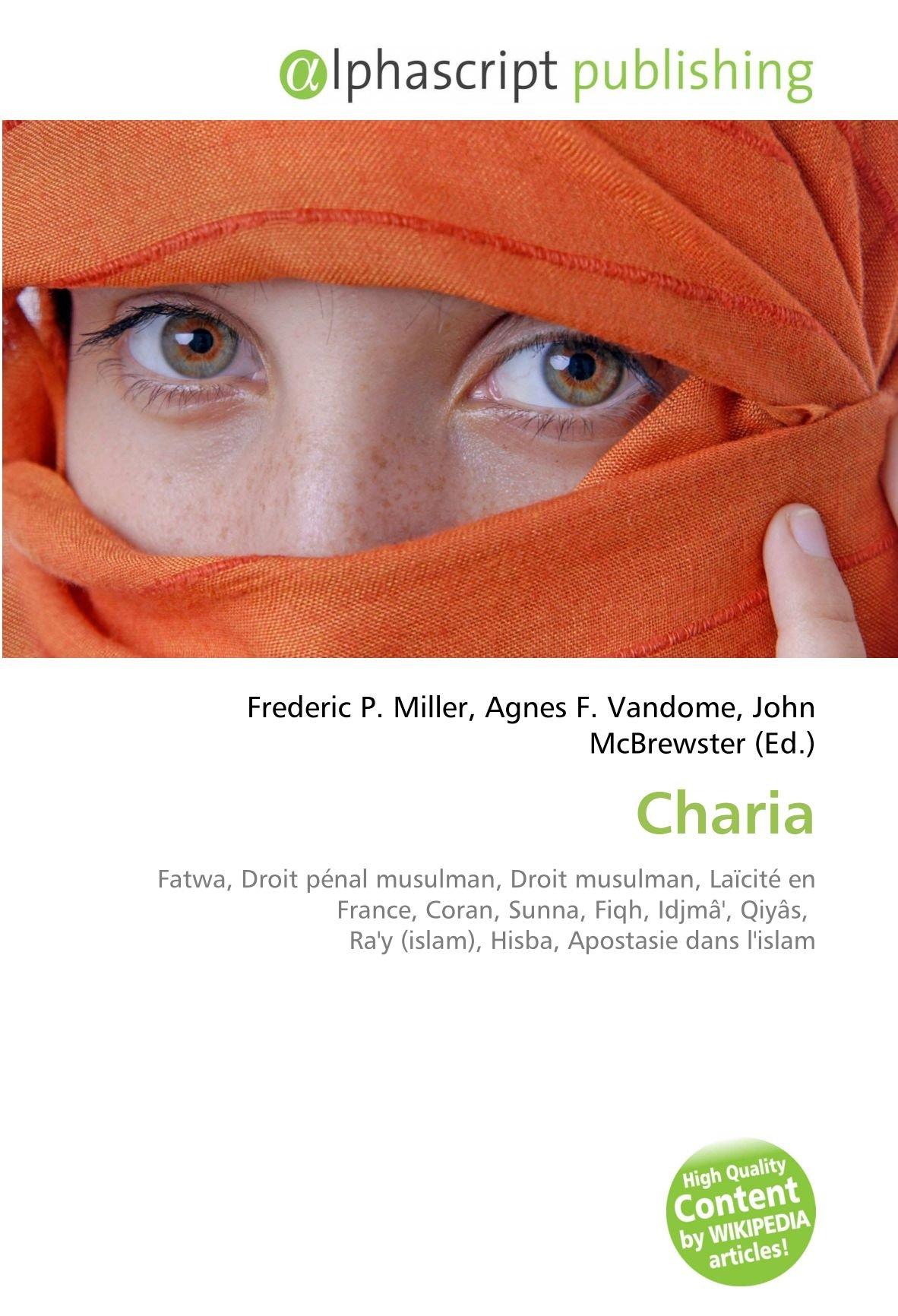 Charia: Fatwa, Droit pénal musulman, Droit musulman, Laïcité en ...