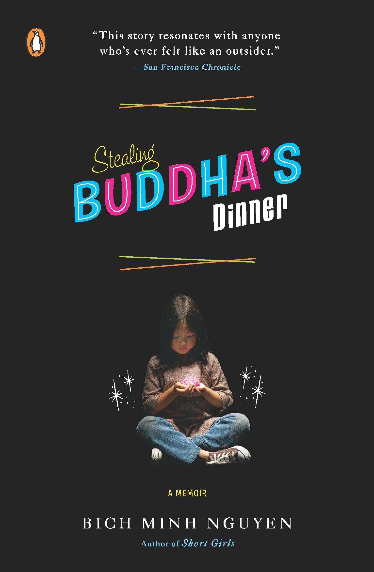 Stealing Buddha's Dinner: A Memoir: Bich Minh Nguyen: 9780143113034:  Amazon.com: Books