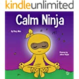 Calm Ninja: A Children's Book About Calming Your Anxiety Featuring the Calm Ninja Yoga Flow (Ninja Life Hacks 22)