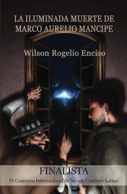 La iluminada muerte de Marco Aurelio Mancipe eBook: Enciso, Wilson ...