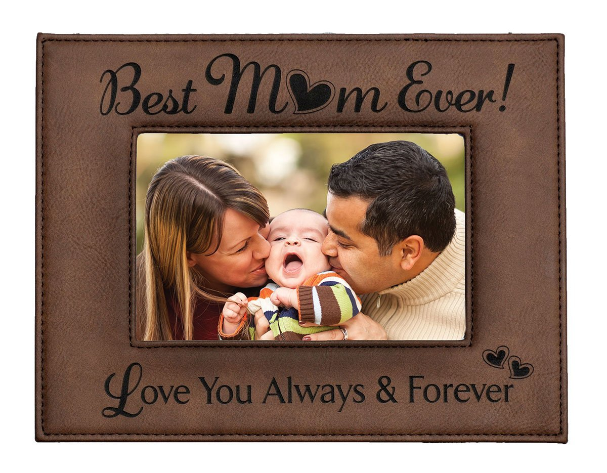 GIFT FOR MOM ~ Engraved Leatherette Picture Frame ~ Best MOM Ever - Love You Always & Forever ~ Holds 4 x 6 Photo ~ Beautiful Mother's Day Gift, Birthday