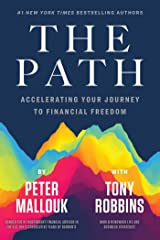 The Path: Accelerating Your Journey to Financial Freedom Kindle Edition