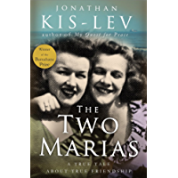 The Two Marias: A Novel Based on a True Story