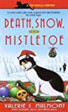 Death, Snow, and Mistletoe (Tori Miracle Mysteries, No. 4)