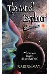 The Astral Explorer (The Ascension Series Book 2) Kindle Edition