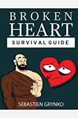Broken heart survival guide: This is not the end. Kindle Edition