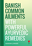 Banish Common Ailments with Ten Powerful Ayurvedic Remedies  (Rupa Quick Reads)