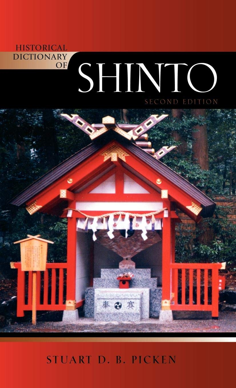 Historical Dictionary Of Shinto 2nd Edition  Historical Dictionaries Of Religions Philosophies And Movements Band 104