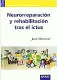 Neurorreparación y rehabilitación tras el ictus (Avances en Patología Neurovascular)