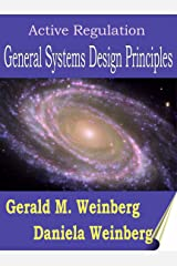 Active Regulation: General Systems Design Principles (General Systems Thinking Book 3) Kindle Edition