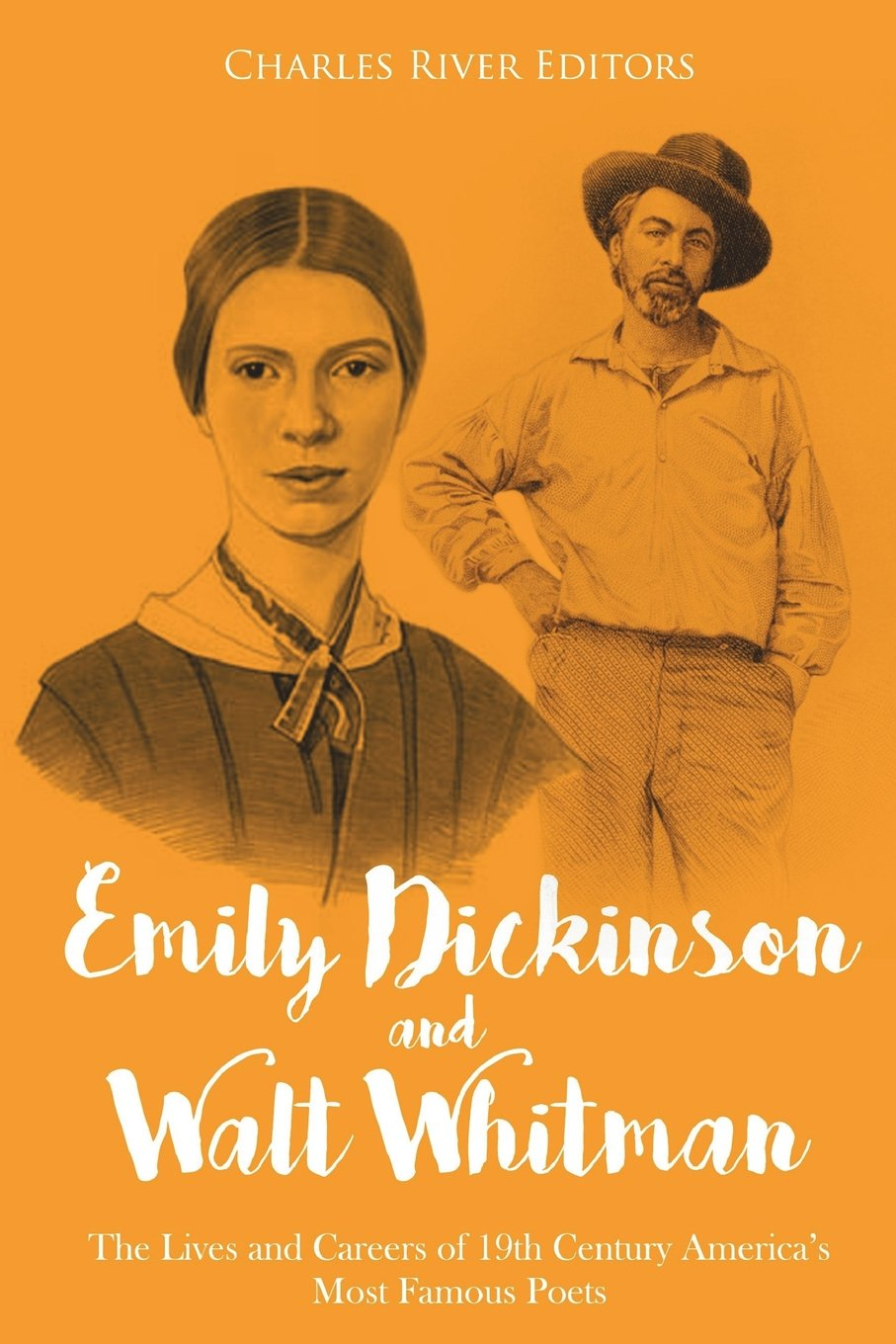Emily Dickinson and Walt Whitman: The Lives and Careers of 19th Century America's Most Famous Poets pdf epub