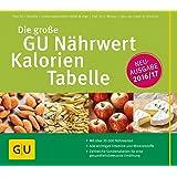 Die große GU Nährwert-Kalorien-Tabelle 2016/17 (GU Tabellenwerk Gesundheit)