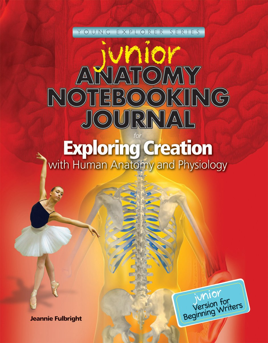 Exploring Creation with Human Anatomy and Physiology, Junior ...