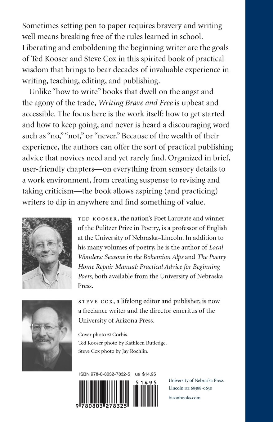 Writing Brave and Free: Encouraging Words for People Who Want to Start  Writing: Amazon.co.uk: Ted Kooser, Steve Cox: 9780803278325: Books