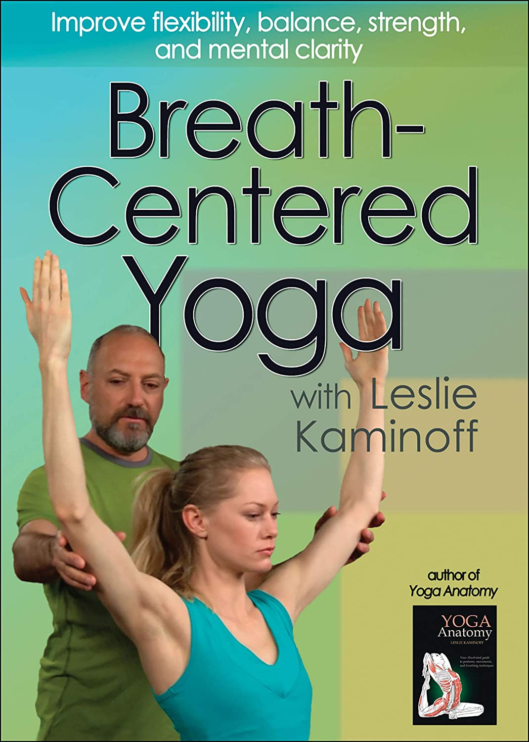 Amazon.com: Breath-Centered Yoga with Leslie Kaminoff ...