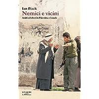 Nemici e vicini. Arabi ed ebrei in Palestina e Israele