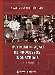 Instrumentação de Processos Industriais – Princípios e aplicações