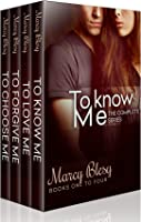 To Know Me (The Complete Series Books 1-4)