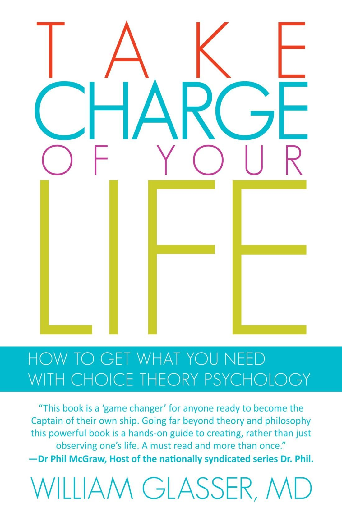 Download Take Charge of your Life: How to Get What you Need With Choice Theory Psychology pdf