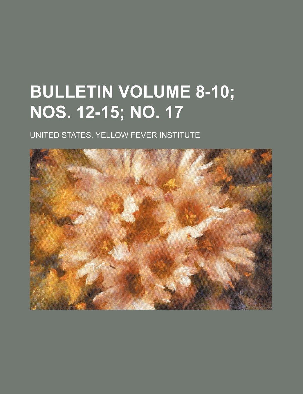 Bulletin Volume 8-10; nos. 12-15; no. 17 pdf