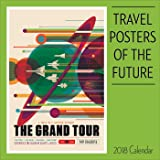 Travel Posters of the Future 2018 Wall Calendar