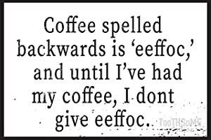 """Toothsome Studios Coffee Spelled Backwards is Effoc 12"""" x 8"""" Funny Tin Sign Coffee Bar Kitchen Home Decor"""
