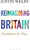 Reimagining Britain: Foundations for Hope (English Edition)