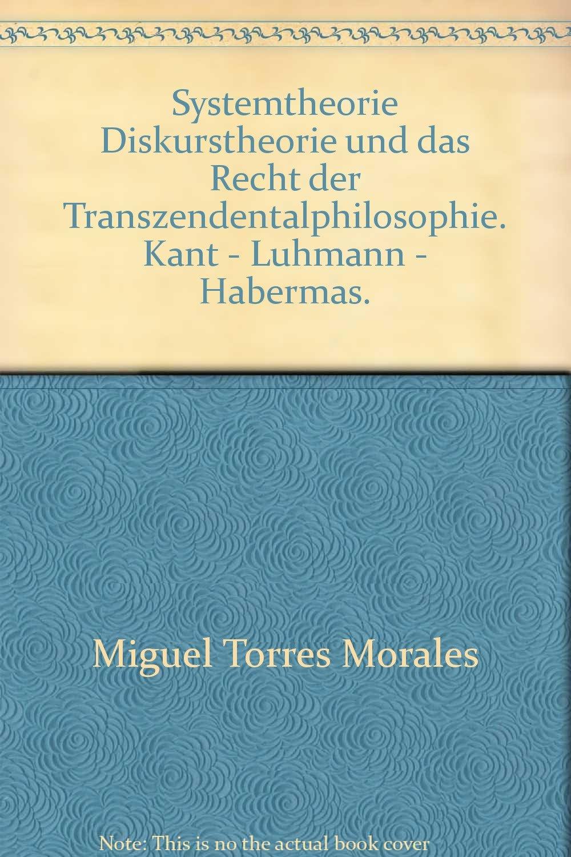 systemtheorie-diskurstheorie-und-das-recht-der-transzendentalphilosophie-kant-luhmann-habermas-epistemata-philosophie