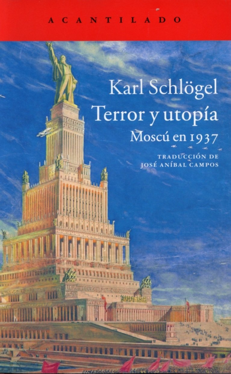 Terror Y Utopía (El Acantilado) Tapa blanda – 26 nov 2014 Karl Schlögel 841601132X General & world history Historia general y mundial