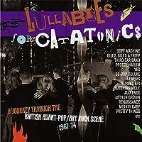 LULLABIES FOR CATATONICS ~ A JOURNEY THROUGH THE BRITISH AVANT-POP/ART-ROCK SCENE 1967-74: 3CD CLAMSHELL BOXSET