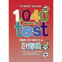 1040 preguntas tipo test: Ley 39/2015, de 1 de octubre, del Procedimiento Administrativo Común (Derecho - Práctica Jurídica)