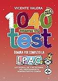 1040 preguntas tipo test LPAC: Ley 39/2015, de 1 de octubre, del Procedimiento Administrativo Común (Derecho - Práctica Jurídica)