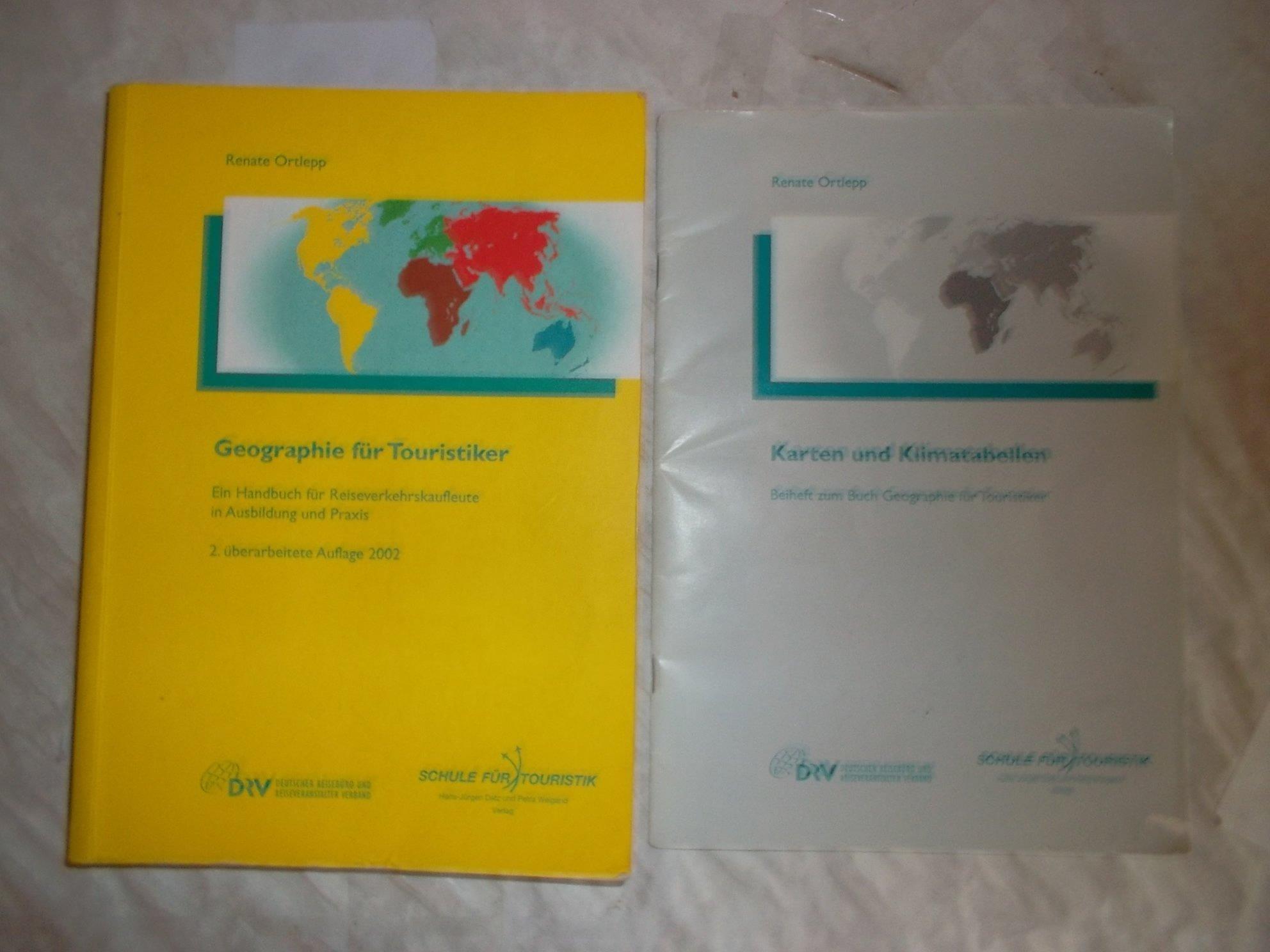 Geographie für Touristiker: Ein Handbuch für Reiseverkehrskaufleute in Ausbildung und Praxis