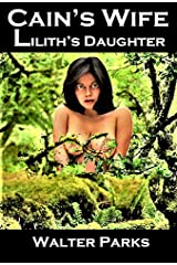 Cain's Wife, Lilith's Daughter Kindle Edition