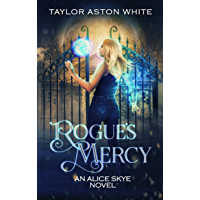 Rogue's Mercy: A Witch Detective Urban Fantasy (Alice Skye series Book 3)