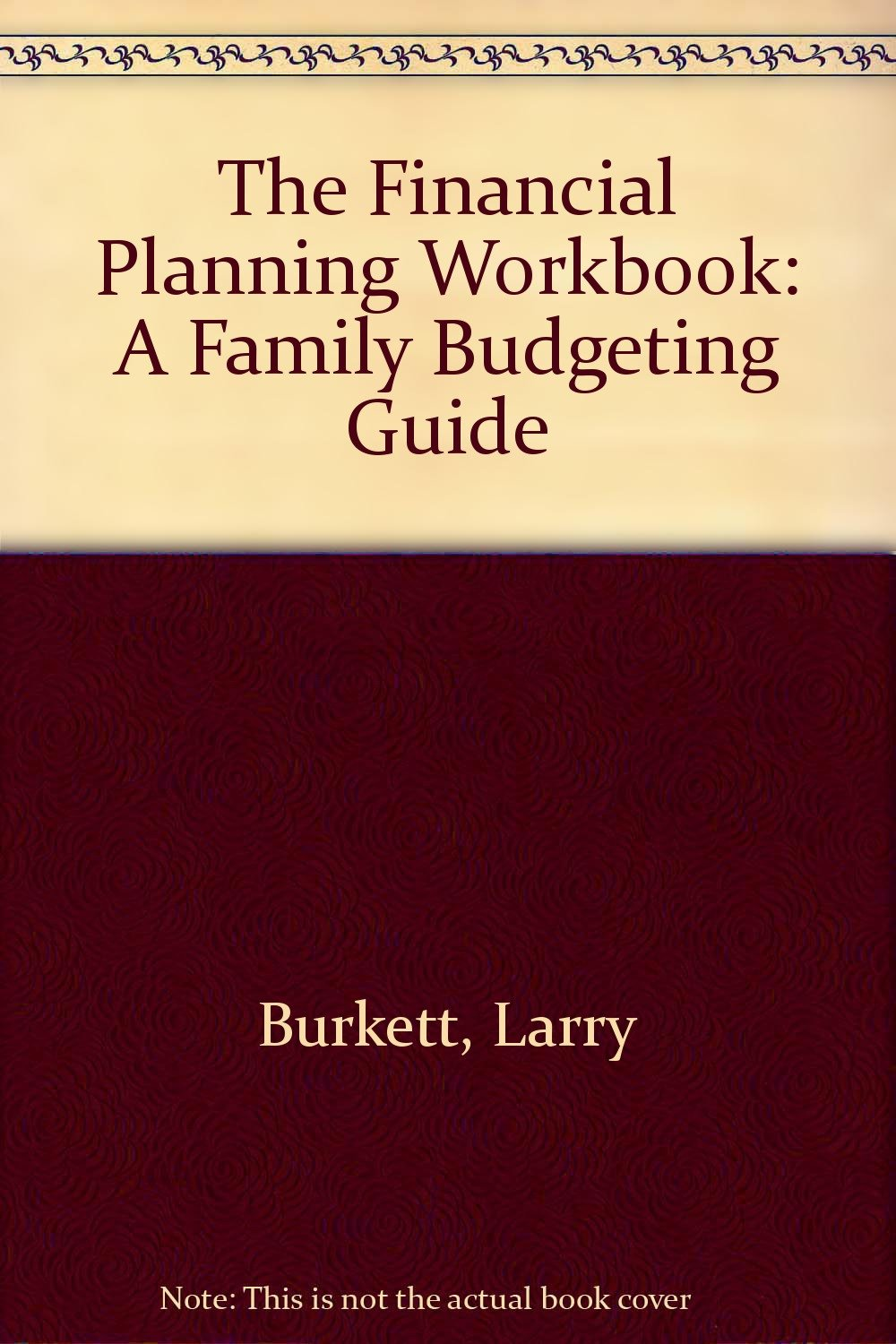 Worksheets Larry Burkett Budget Worksheet the financial planning workbook a family budgeting guide larry burkett 9781881225454 amazon com books