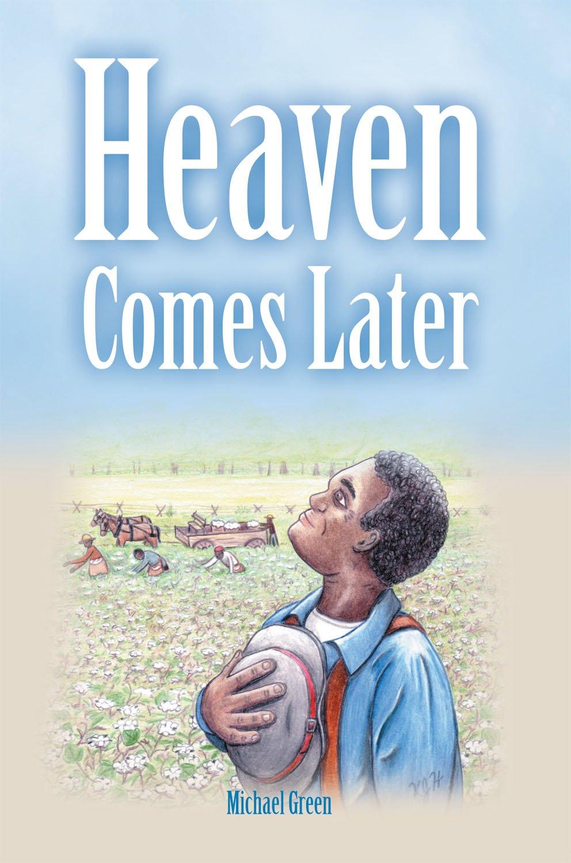 Read Online Heaven Comes Later pdf