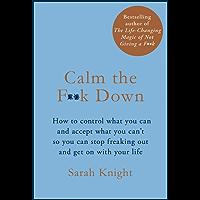 Calm the F**k Down (A No F*cks Given Guide)