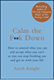 Calm the F**k Down (A No F*cks Given Guide)